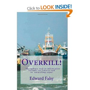 Dr. Ed Fahy was also talking to anglers about bass fishing and his latest book, 'Overkill! : The euphoric rush to industrialise Ireland's sea fisheries and its unravelling sequel'. Information on this book can be found on amazon by clicking the picture above